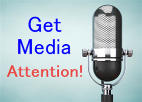 Get Media Attention!